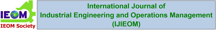 International Journal of Industrial Engineering and Operations Management (IJIEOM)